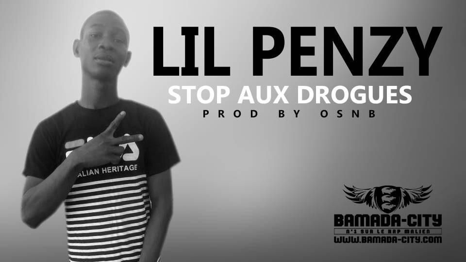 LIL PENZY - STOP AU DROGUÉE Prod by OSNB