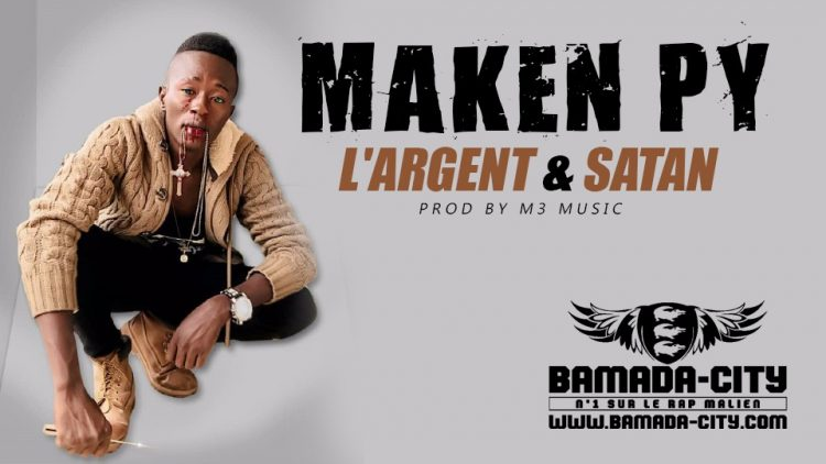 MAKEN PY - L'ARGENT & SATAN