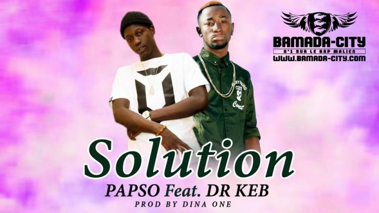 PAPSO Feat. Dr KEB - SOLUTION Prod by DINA ONE