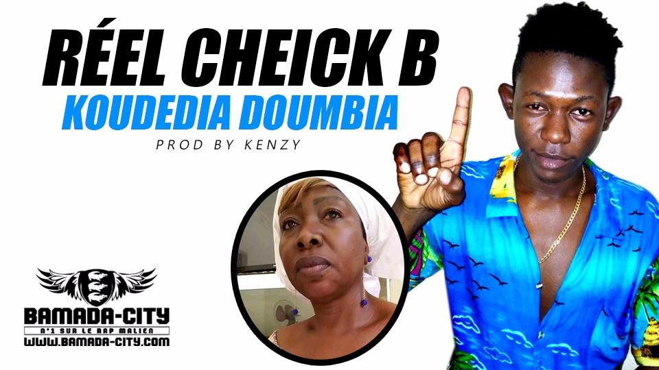 RÉEL CHEICK B - KOUDEDIA DOUMBIA Prod by KENZY