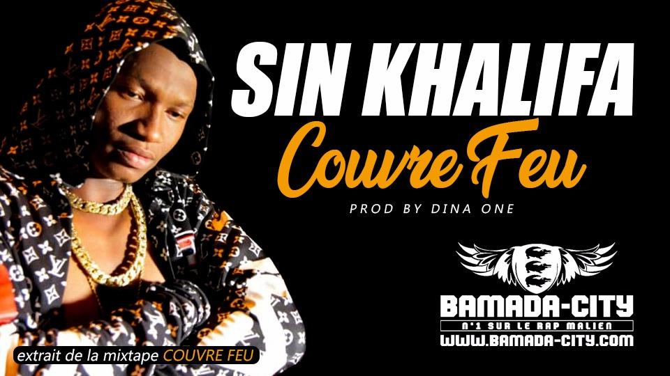 SIN KHALIFA - COUVRE FEU extrait de la mixtape COUVRE FEU Prod by DINA ONE