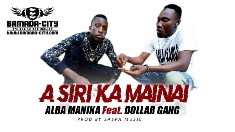 ALBA MINIKA Feat. DOLLAR GANG - A SIRI KA MAINAI
