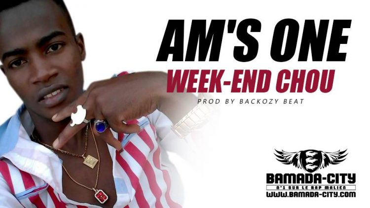 AM'S ONE - WEEK-END CHOU Prod by BACKOZY BEAT