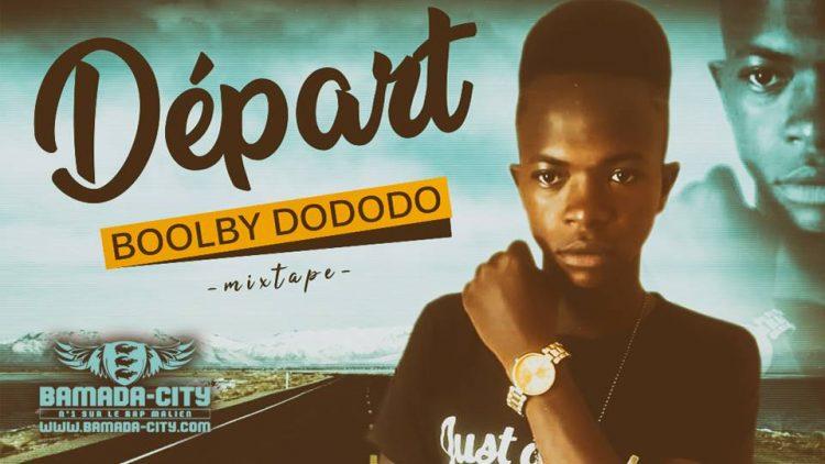 BOOLBY DODODO - DÉPART extrait de la mixtape DÉPART