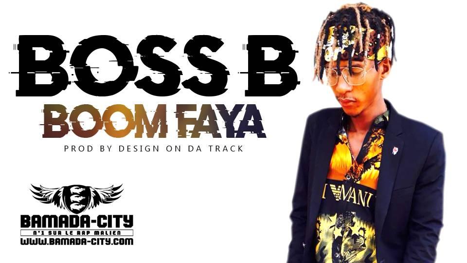 BOSS B - BOOM FAYA - Prod by DESIGN ON DA TRACK