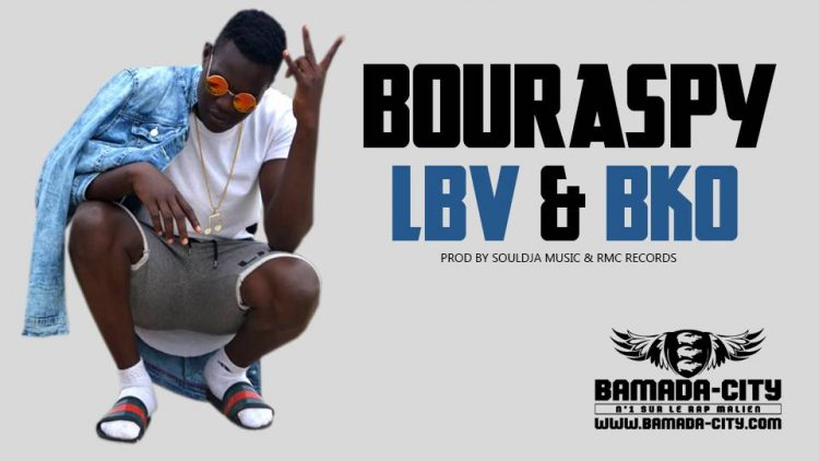 BOURASPY - LBV & BKO Prod by SOULDJA MUSIC & RMC RECORDS