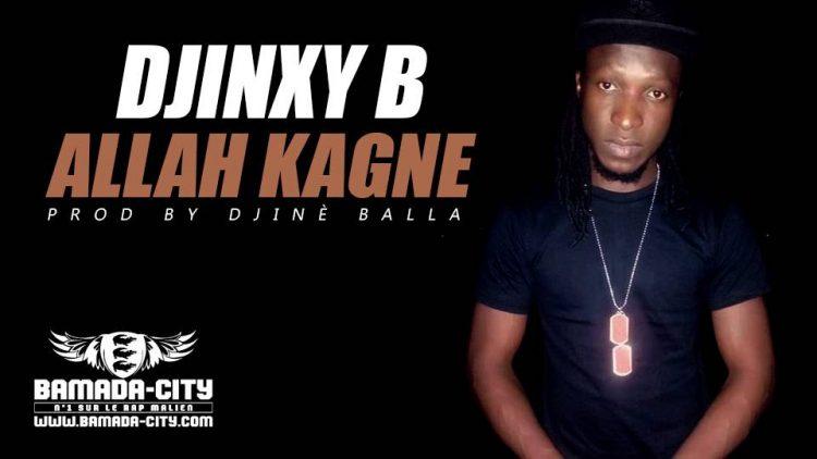 DJINXY B - ALLAH KAGNE Prod by DJINÈ BALLA
