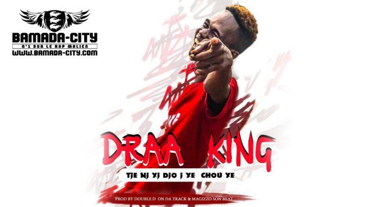 DRAA KING - TIE NI YI DJO I YE CHOU YE - Prod by DOUBLE D ON DA TRACK & MAIGIZZO SON BEAT