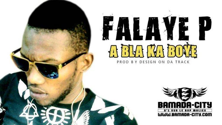 FALAYE P - A BLA KA BOYE
