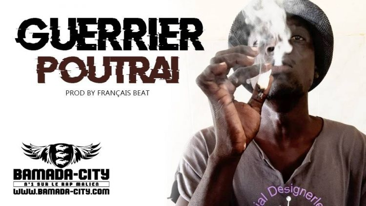 GUERRIER - POUTRAI Prod by FRANÇAIS BEAT