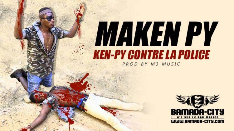 MAKEN PY - KEN-PY CONTRE LA POLICE
