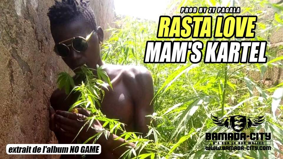 MAM'S KARTEL - RASTA LOVE extrait de l'album NO GAME by ZY PAGALA