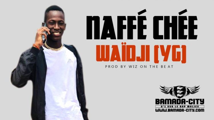 NAFFÉ CHÉE - WAÏDJI (YG) Prod by WIZ ON THE BEAT