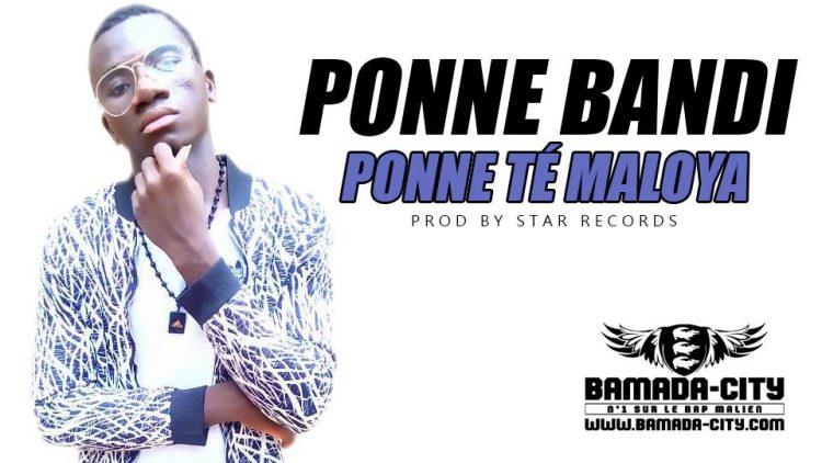 PONNE BANDI - PONNE TÉ MALOYA