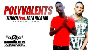 TITIDEN Feat. PAPA ALL STAR POLYVALENTS Prod by BACKOZY BEAT