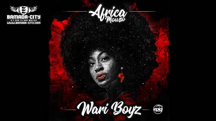 WARI BOYZ - AFRICA MOUSSO Prod by GNIM