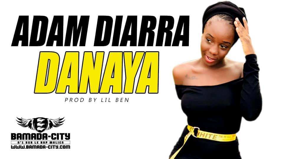 ADAM DIARRA - DANAYA Prod by LIL BEN