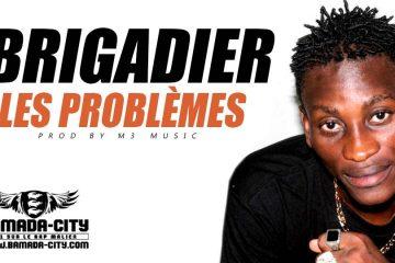 BRIGADIER - LES PROBLÈMES