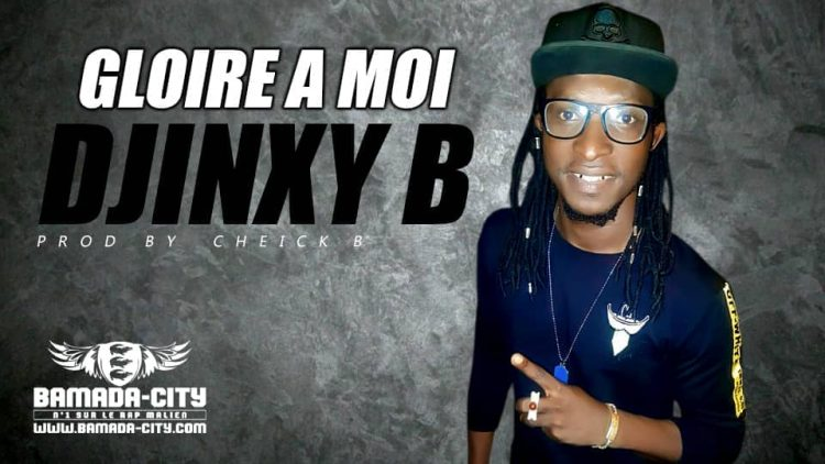 DJINXY B - GLOIRE A MOI Prod by CHEICK B