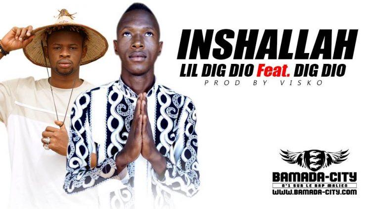LIL DIG DIO Feat. DIG DIO - INSHALLAH Prod by VISKO