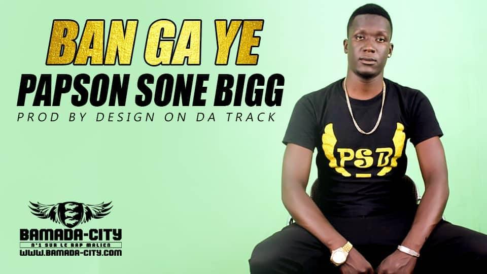 PAPSON SONE BIGG - BAN GA YE Prod by DESIGN ON DA TRACK