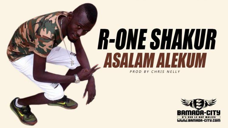 R-ONE SHAKUR - ASALAM ALEKUM Prod by CHRIS NELLY