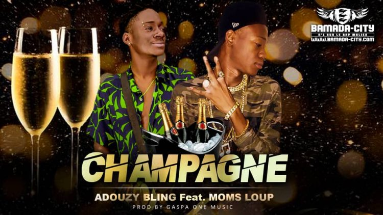 ADOUZY BLING Feat. MOMS LOUP - CHAMPAGNE - Prod by GASPA ONE MUSIC