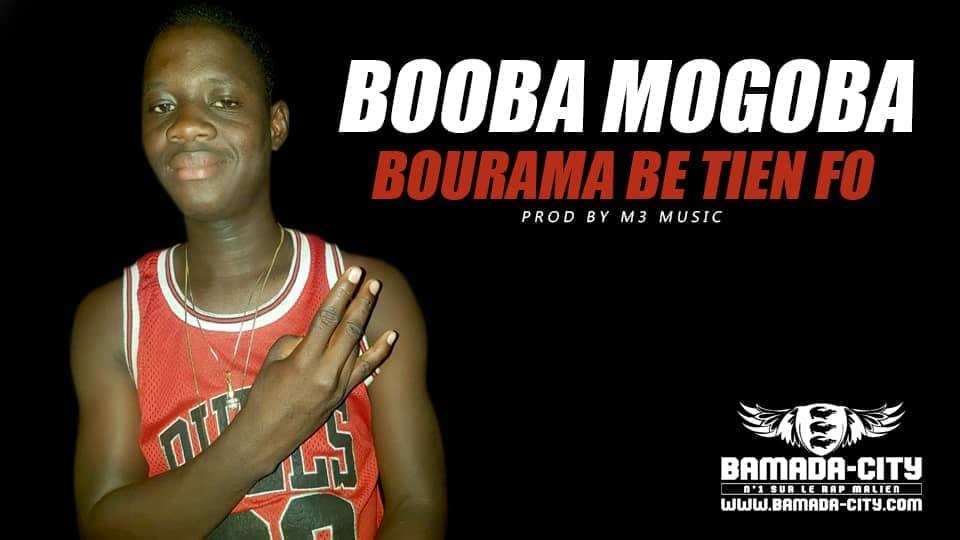 BOOBA MOGOBA - BOURAMA BE TIEN FÔ