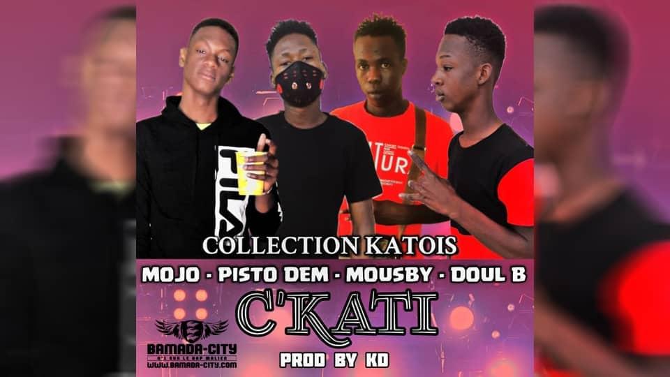 COLLECTION KATOIS (MOJO KINGSTON, PISTO DEM, MOUSBY & DOUL B) - C'EST KATI