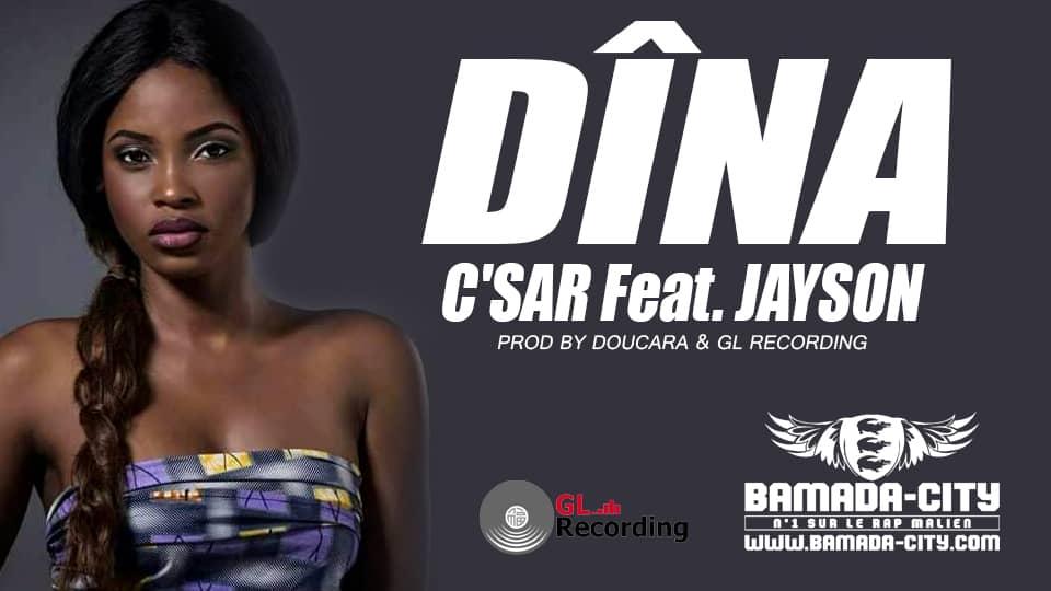 C'SAR Feat. JAYSON - DÎNA