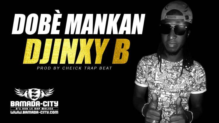 DJINXY B - DOBÈ MANKAN - Prod by CHEICK TRAP BEAT