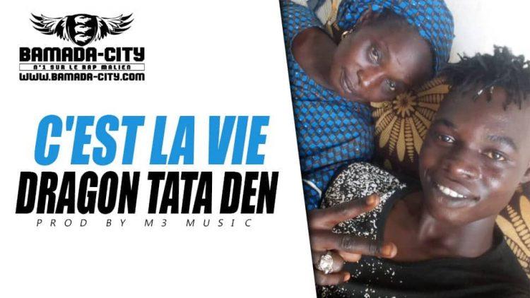 DRAGON TATA DEN - C'EST LA VIE