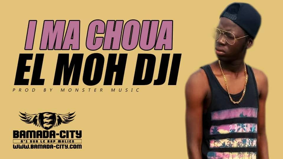 EL MOH DJI - I MA CHOUA