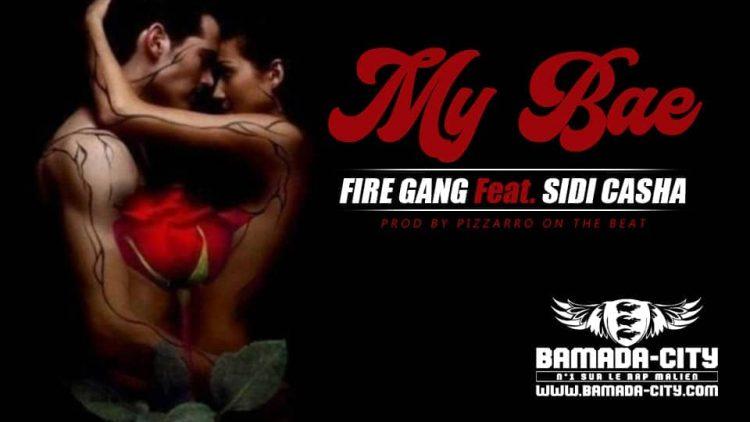 FIRE GANG Feat. SIDI CASHA - MY BAE