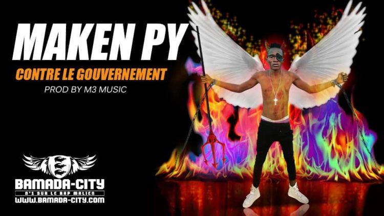 MAKEN PY - CONTRE LE GOUVERNEMENT Prod by M3 MUSIC