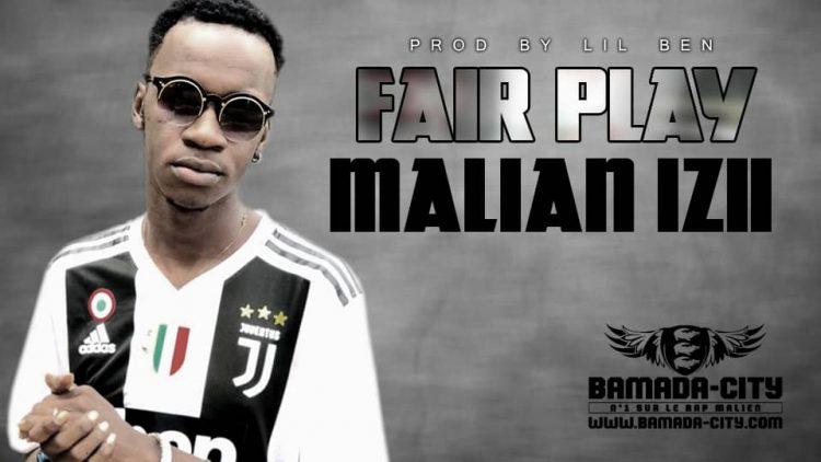 MALIAN IZII - FAIR PLAY