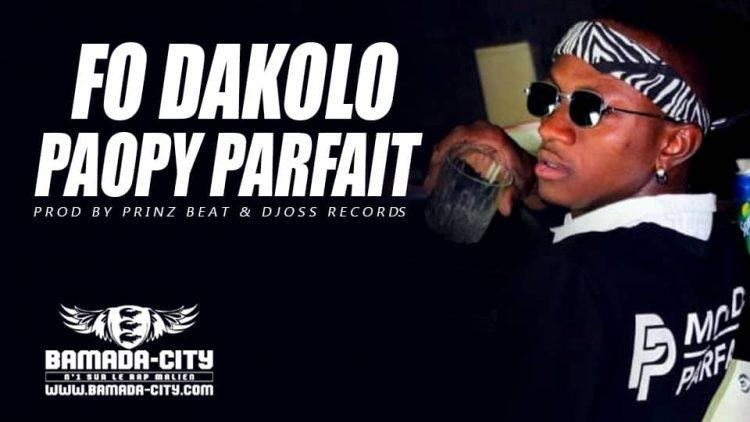 PAOPY PARFAIT - FO DAKOLO Prod by PRINZ BEAT & DJOSS RECORDS