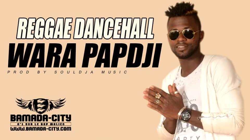 WARA PAPDJI - REGGAE DANCEHALL