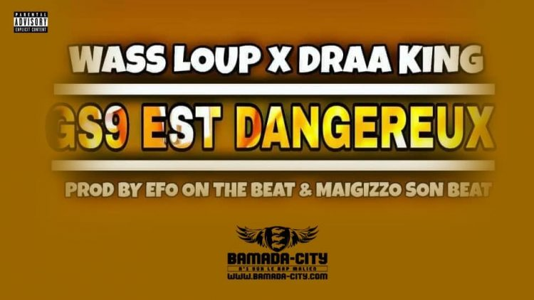 WASS LOUP Feat. DRAA KING - GS9 EST DANGEREUX Prod by EFO ON THE BEAT & MAIGIZZO SON BEAT