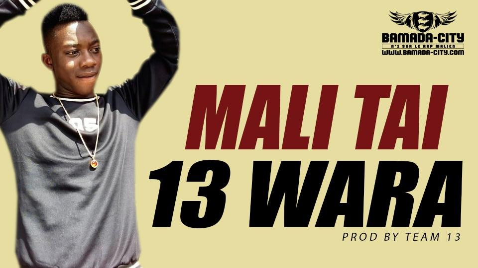 13 WARA - MALI TAI Prod by TEAM 13