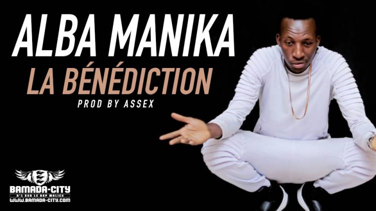 ALBA MANIKA - LA BÉNÉDICTION - Prod by ASSEX
