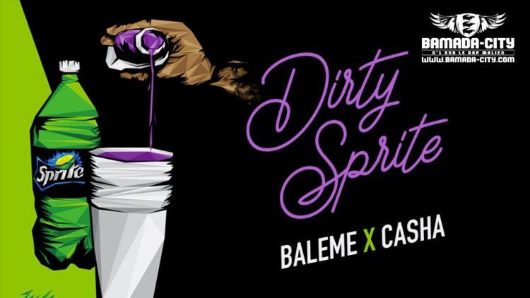 BALEME X CASHA - DIRTY SPRITE - Prod by AFRICA PROD