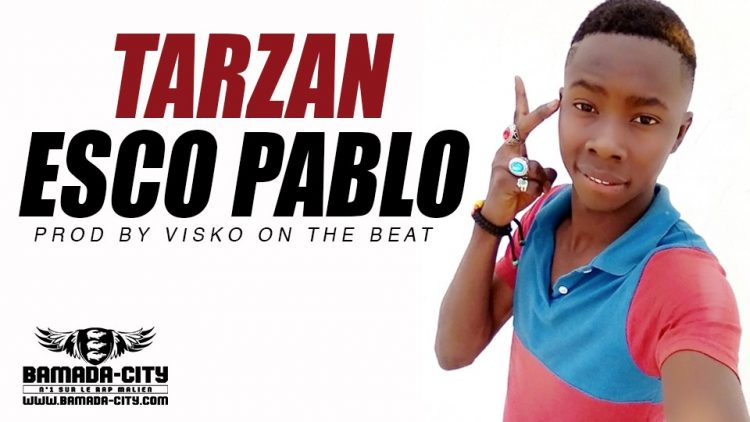 ESCO PABLO - TARZAN - Prod by VISKO ON THE BEAT