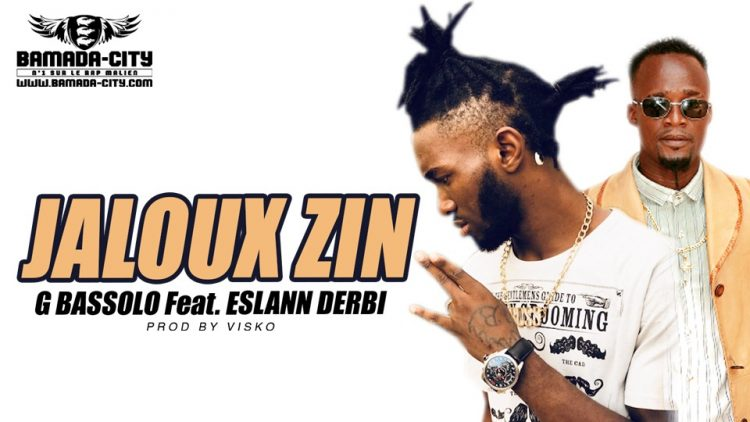 G BASSOLO Feat. ESLANN DERBI - JALOUX ZIN Prod by VISKO
