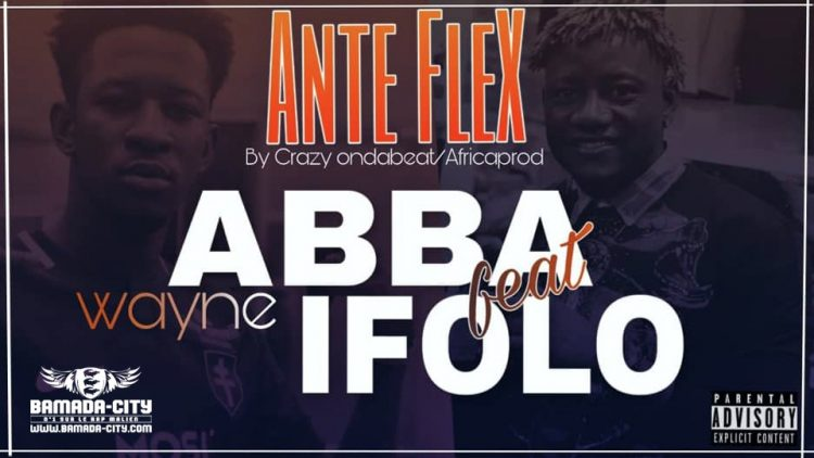 I FOLO Feat. ABBA WAYNE - ANTE FLEX Prod by CRAZY ON DA BEAT & AFRICA PROD