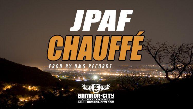 JPAF - CHAUFFÉ Prod by DMG RECORDS