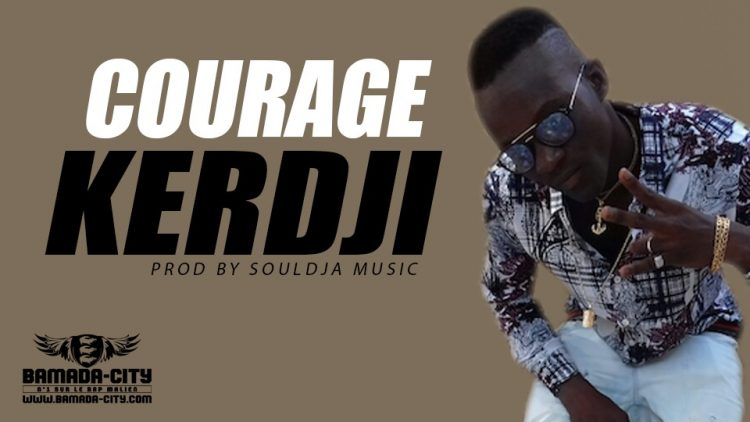 KERDJI - COURAGE Prod by SOULDJA MUSIC
