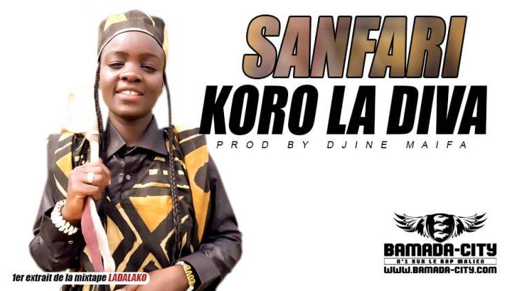 KORO LA DIVA - SANFARI 1er extrait de la mixtape LADALAKO Prod by DJINE MAIFA