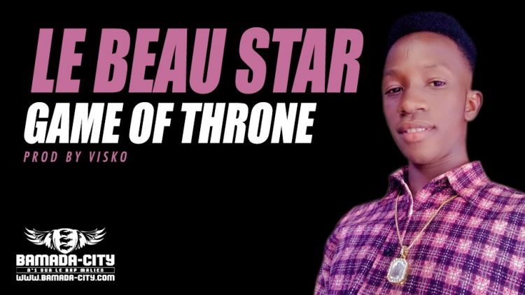 LE BEAU STAR - GAME OF THRONE Prod by VISKO