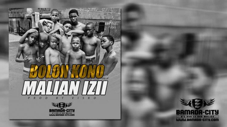 MALIAN IZII - BOLON KONO - Prod by VISKO